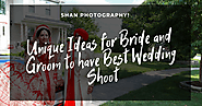 Unique Ideas for Bride and Groom to have Best Wedding Shoot