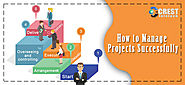 How to Manage Projects Successfully | Crest Infotech