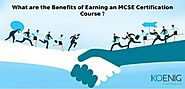 What are the Benefits of Earning an MCSE Certification Course? | Koenig IT Learning Center