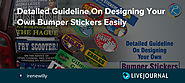 Detailed Guideline On Designing Your Own Bumper Stickers Easily
