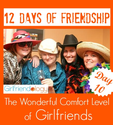 Day 10, 12 Days of Friendship | Wonderful Comfort Level Between Girlfriends | The New Girlfriendology | Be a Better F...