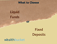 Liquid Mutual Funds vs Fixed Deposits | Compare to invest | WealthBucket