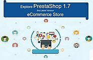 Explore PrestaShop 1.7 the Latest Version for eCommerce Store
