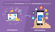 Time to Convert Your eCommerce Store into an mCommerce App