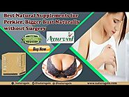 Best Natural Supplements for Perkier, Bigger Bust Naturally without Surgery