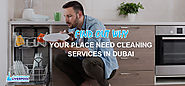 FIND OUT WHY YOUR PLACE NEED CLEANING SERVICES IN DUBAI