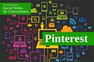 Social Media für Unternehmen: Visuelles Marketing mit Pinterest