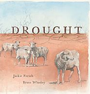 Drought by Jackie French and Bruce Whatley
