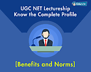 UGC NET Lectureship- Know the Complete Profile [Benefits and Norms]