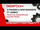 29. X-Pander & Raw Manners ft. Kimiko - From The Underground (Vazard Remix)