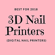 Best 3D Nail Printers 2018 (Digital Nail Printers) - Reviewed July 2018
