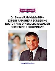 Dr steven r goldstein md – expert pap smear screening doctor and gynecologic cancer screening doctor by GoldsteinMD -...