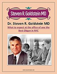 Dr. Steven R. Goldstein MD - What to expect at the office of one the Best Obgyn in NYC