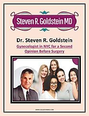 Dr. Steven R. Goldstein - Gynecologist in NYC for a Second Opinion Before Surgery