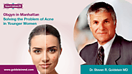 Dr. Steven R. Goldstein MD - Obgyn in Manhattan Solving the Problem of Acne in Younger Women