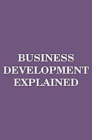 Business Development Explained (MBA Fundamentals Book 8)