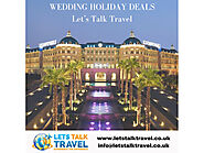 WEDDING HOLIDAY DEALS - LETS TALK TRAVEL - Borehamwood