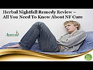 Herbal Nightfall Remedy Review - All You Need to Know about NF Cure