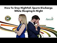 How to Stop Nightfall, Sperm Discharge While Sleeping in Night