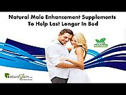 Natural Male Enhancement Supplements to Help Last Longer in Bed