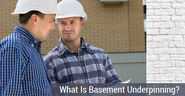 What Is Basement Underpinning? | Doctor Rooter