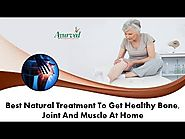 Best Natural Treatment to Get Healthy Bone, Joint and Muscle at Home
