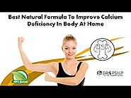 Best Natural Formula to Improve Calcium Deficiency in Body at Home