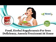 Food, Herbal Supplements for Iron Deficiency, Anemia Treatment at Home