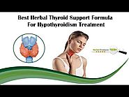 Best Herbal Thyroid Support Formula for Hypothyroidism Treatment