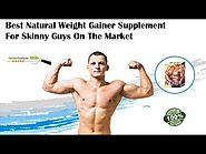 Best Natural Weight Gainer Supplement for Skinny Guys on the Market