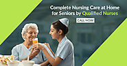 Home Care Nursing Services | Nursing Care for Seniors | Chennai