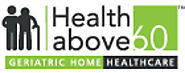 Geriatric Home Health care | Medical services | Healthabove60