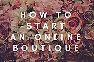 How to Start an Online Boutique Business From Scratch? | ShopyGen