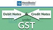 What are Debit Notes & Credit Notes Under GST? - HostBooks Accounting