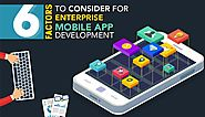 6 Factors to Consider for Enterprise Mobile App Development [INFOGRAPHIC]