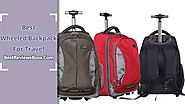 Top 10 Best Wheeled Backpack For Travel : A Comprehensive Guideline