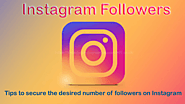Tips to secure the desired number of followers on Instagram