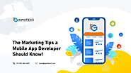 Top 6 Marketing Tips a Mobile App Developer Should Know in 2020!