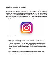 Learn about how to Install and use Instagram.