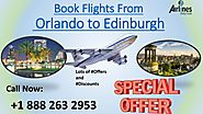 Dial Airline helpdesk number +1 888 263 2953 to book flights From Orlando to Edinburgh