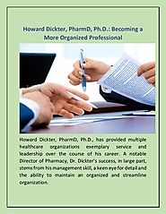 Howard Dickter, PharmD, Ph.D.: Becoming a More Organized Professional