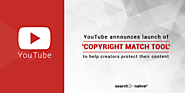 YouTube Announces The Launch Of 'Copyright Match Tool' To Help Creators Protect Their Content