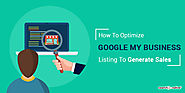 How to Optimize Google My Business listing To (Generate Sales)