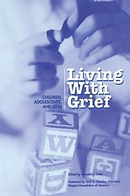 Living with Grief: Children, Adolescents, and Loss