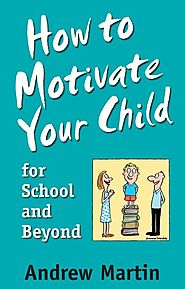 How To Motivate Your Child For School by Andrew Martin - Penguin Books Australia