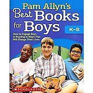 Pam Allyn's Best Books for Boys K-8 : How to Engage Boys in Reading in Ways That Will Change Their Lives : Target