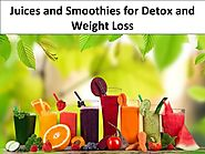 Juices and Smoothies for Detox and Weight Loss