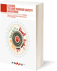 A Guide to Lone Worker Safety Solutions - Aware360