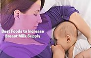 Best Foods To Increase Breast Milk Supply || Budding Star
