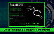 Complete Guide to Remove BlackRouter Ransomware